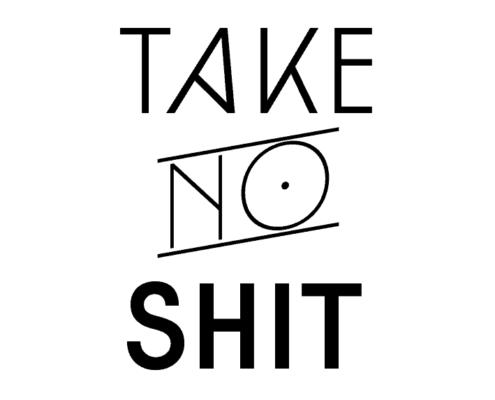 Take No Shit | recordJet